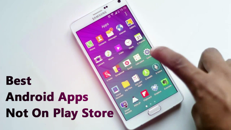 Best Android Apps Not Available on Play Store