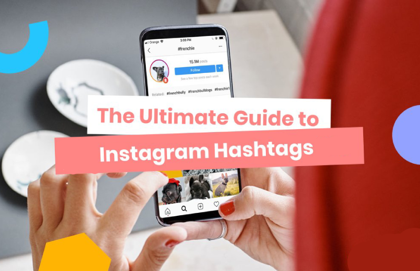 Ultimate Instagram hashtags guide