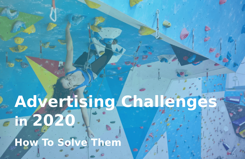 Advertising Challenges in 2020